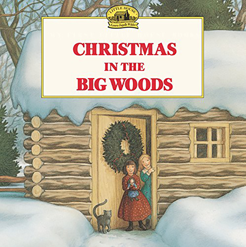 Christmas in the Big Woods by Laura Ingalls Wilder