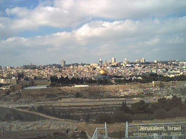 Our view of the City of Jerusalem, from the Mount of Olives.