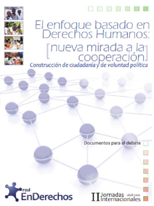 El enfoque basado en Derechos Humanos: [nueva mirada a la coperación]