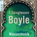 T.C. Boyle: Wassermusik (1982)