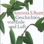 Antonia S. Byatt: Geschichten von Erde und Luft (1987/2003)