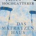 Paulus Hochgatterer: Das Matratzenhaus (2010)