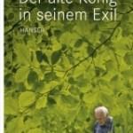 Geiger, Arno: Der alte König in seinem Exil (2010)