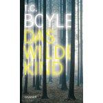 T.C. Boyle:  Das wilde Kind. Erzählung (2010)