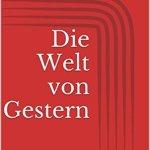 Stefan Zweig: Die Welt von gestern (1942)