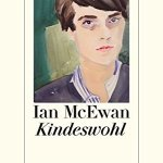 Ian McEwan: Kindeswohl (2015), orig. The Children Act (2014)