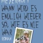 Meyerhoff, Joachim: Wann wird es endlich wieder so, wie es niemals war (2013)