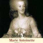 Stefan Zweig: Marie Antoinette. Bildnis eines mittleren Charakters (1932/1980)