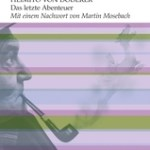 Heimito von Doderer: Das letzte Abenteuer (1953 / 2013)
