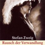 Stefan Zweig: Rausch der Verwandlung. Roman aus dem Nachlaß (1982)