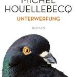 Michel Houellebecq: Unterwerfung (Soumission org. franz.) (2015 / 2016)