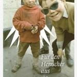 Teresa Präauer: Für den Herrscher aus Übersee (2012)