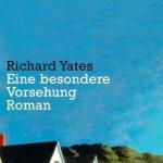 Richard Yates: Eine besondere Vorsehung (1969 / 2008)