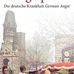 Sabine Bode:  Kriegsspuren: Die deutsche Krankheit German Angst (2006)