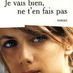 Olivier Adam: Je vais bien, ne t'en fais pas (1999 / 2006)