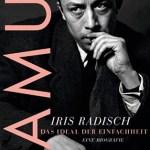 Iris Radisch: Camus: Das Ideal der Einfachheit. Eine Biographie (2013)