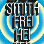 Zadie Smith: Freiheiten (Feel Free: Essays) (2018 / 2019)