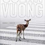 Ocean Vuong: Auf Erden sind wir kurz grandios (2019)