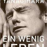 Hanya Yanagihara:  Ein wenig Leben (2015)