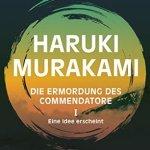 Haruki Murakami: Die Ermordung des Commendatore 1: Eine Idee erscheint (2018)