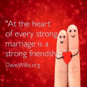 Dave Willis marriage quotes heart of every marriage friendship