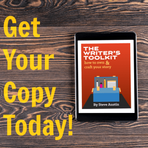 The Writer's Toolkit by Steve Austin, will teach you how to own and craft a powerful message.