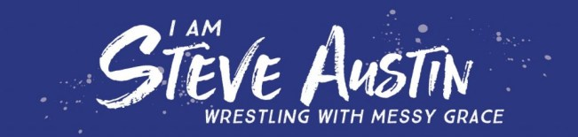 I am Steve Austin: Wrestling with Messy Grace