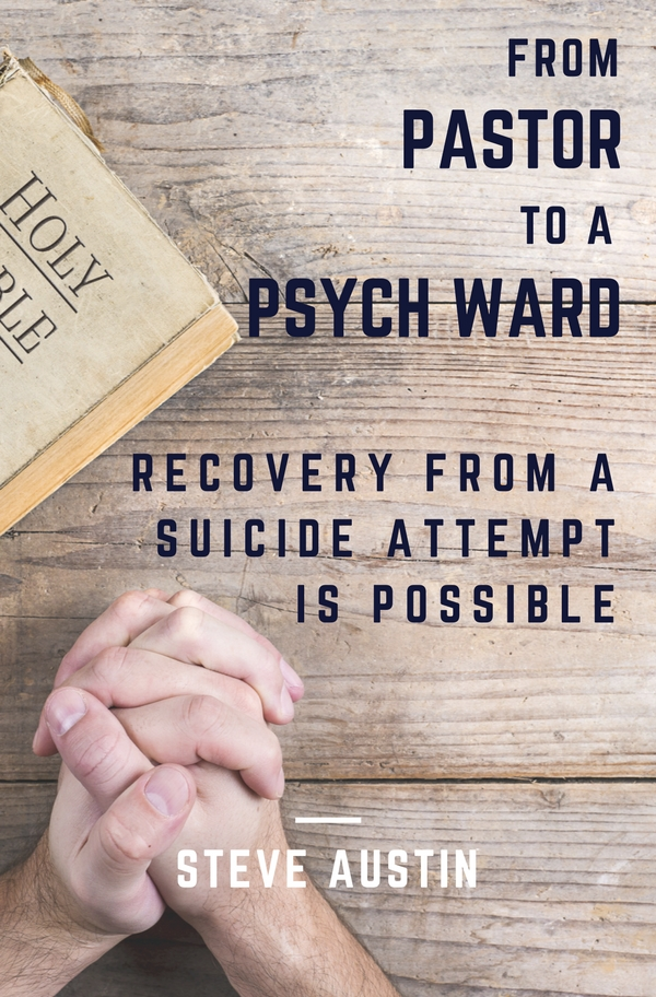 "Get Steve Austin's riveting book, ""From Pastor to a Psych Ward"" today!"