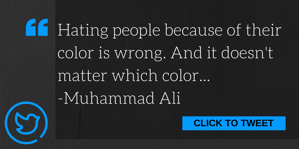Hating people because of their color is wrong.