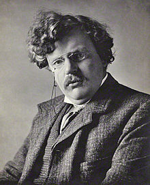 "G.K. Chesterton: ""[Today] progress does not mean that we are always changing the world to suit our vision (whether in line with God's vision or not) but rather that we are always changing our vision"