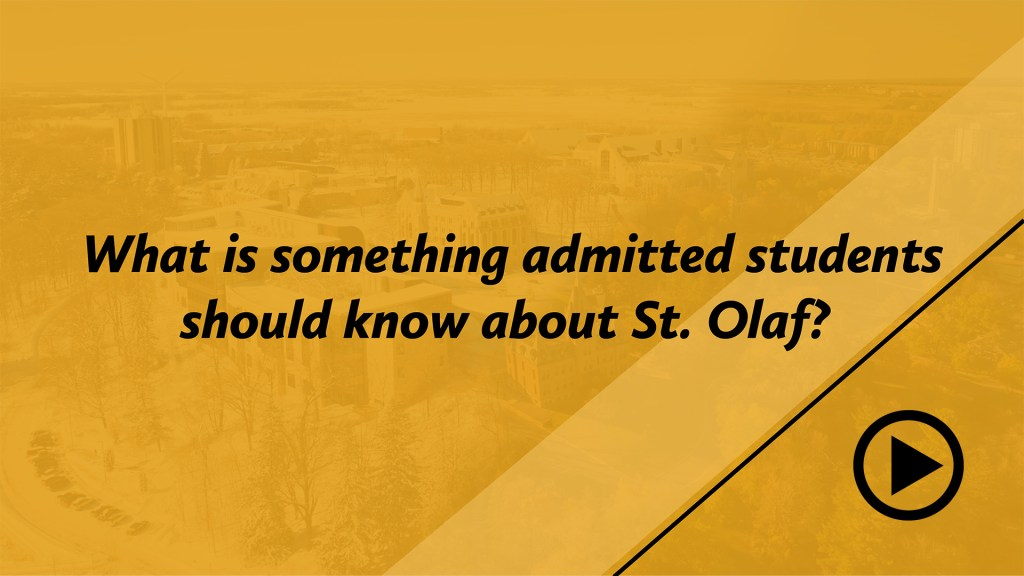 What is something admitted students should know about St. Olaf?