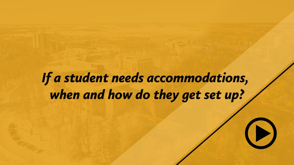 If a student needs accommodations, when and how do they get set up?