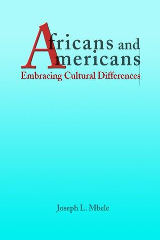 """Associate Professor of English Joseph Mbele published """"Africans and Americans: Embracing Cultural Differences"""" in 2005."""