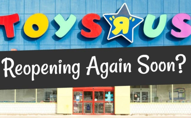 Toys R Us Announces It Will Re Open Stores In The Us
