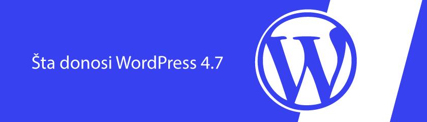 Šta nam donosi WordPress 4.7? WordPress Srbija