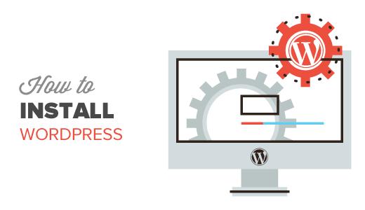 Làm thế nào để cài đặt WordPress cho người mới bắt đầu