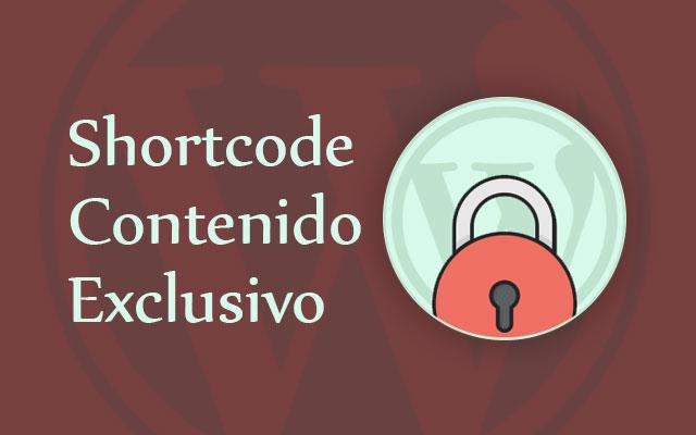 Crear Shortcode para Mostrar Contenido Exclusivo a Perfil Determinado de Usuario