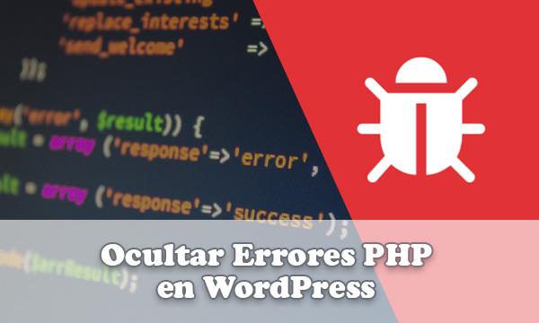 Tutorial para esconder u ocultar errores PHP en WordPress