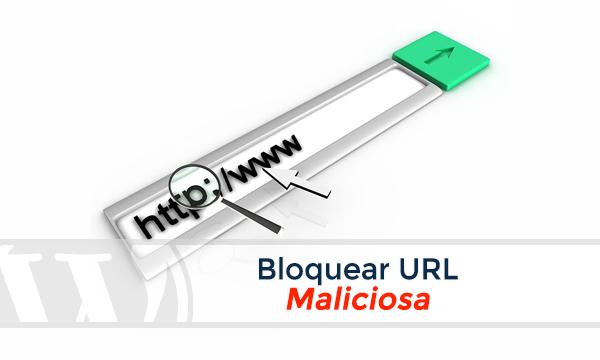 Bloquear Solicitud URL maliciosa para proteger tu sitio web de WordPress