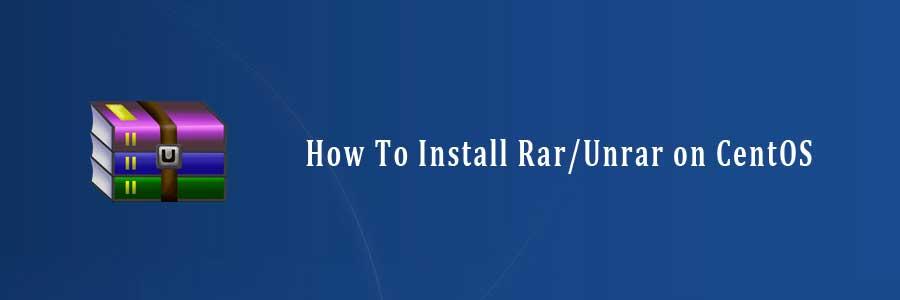 How To Install Rar/Unrar on CentOS