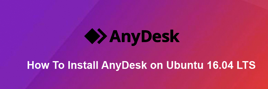 How To Install AnyDesk on Ubuntu 16 04 LTS - WPcademy