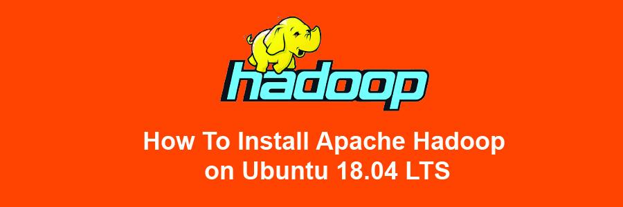 Install Apache Hadoop on Ubuntu 18
