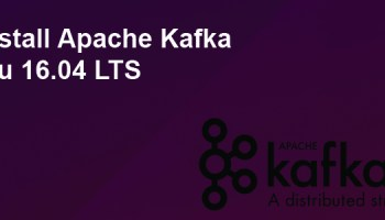 How To Install Apache Kafka on Ubuntu 18 04 LTS - WPcademy