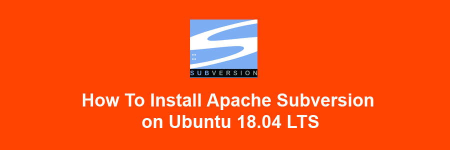 How To Install Apache Subversion on Ubuntu 18.04 LTS
