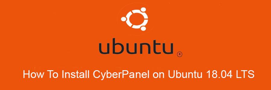 Install CyberPanel on Ubuntu 18