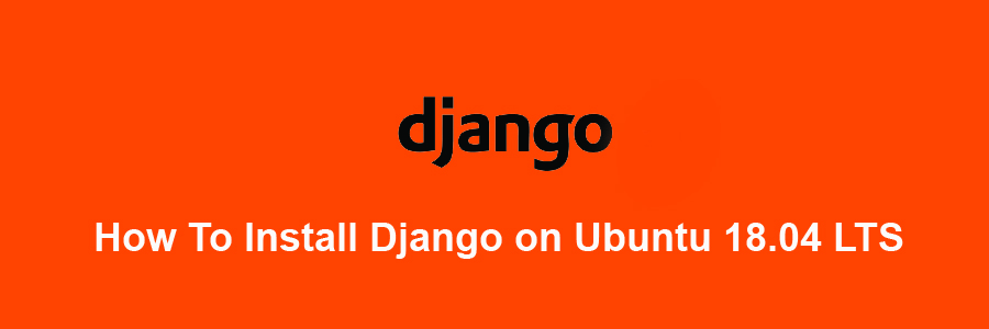 Install Django on Ubuntu 18