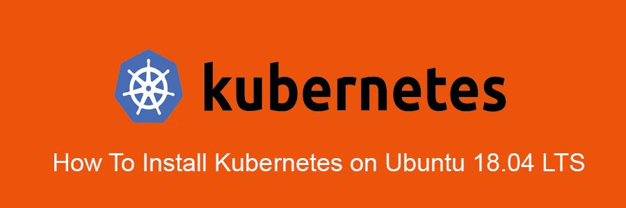 Install Kubernetes on Ubuntu 18