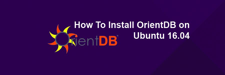 Install OrientDB on Ubuntu 16