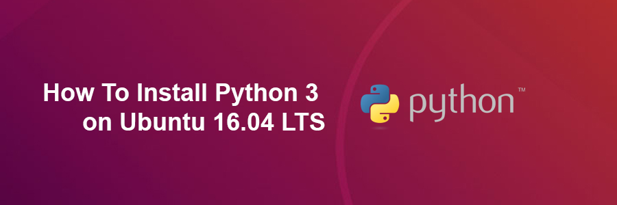 How To Install Python 3 on Ubuntu 16.04 LTS - WPcademy