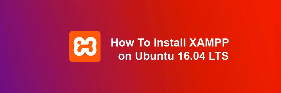 install xampp on ubuntu 16.04